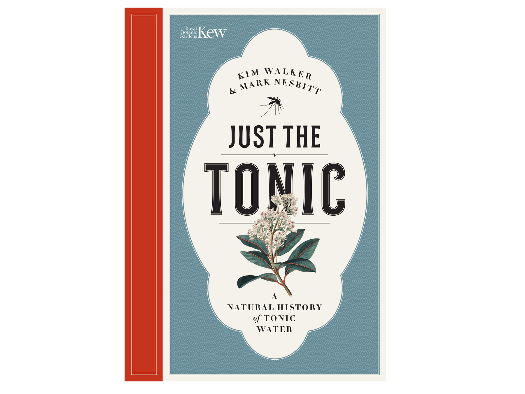Just the Tonic: A Natural History of Tonic Water book cover