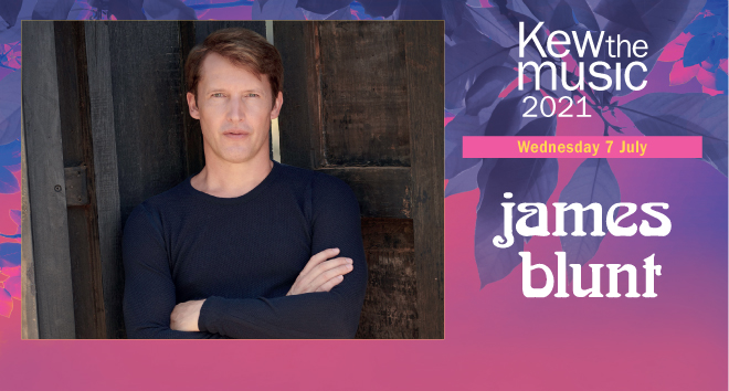 James Blunt, Kew the music 2021, 7 July