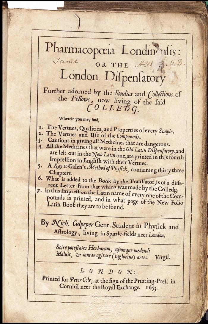 Title page in Pharmacopoeia Londinensis : or the London dispensatory, by Nicholas Culpeper, London : printed for Peter Cole, 1649.